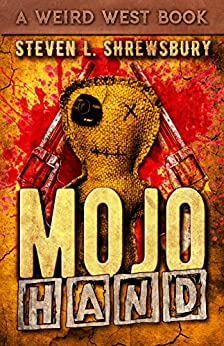 Mojo Hand (The Joel Stuart Adventures Book 3) ((The Joel Stuart Adventures Book 2)) by [Steven L. Shrewsbury]