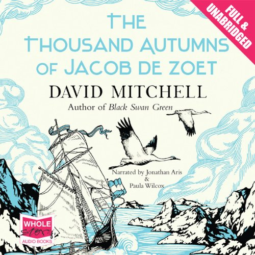 The Thousand Autumns of Jacob de Zoet                   By:                                                                                                                                 David Mitchell                               Narrated by:                                                                                                                                 Jonathan Aris,                                                                                        Paula Wilcox                      Length: 18 hrs and 53 mins     22 ratings     Overall 4.2
