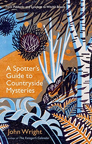A Spotter's Guide to Countryside Mysteries: From Piddocks and Lynchets to Witch's Broom