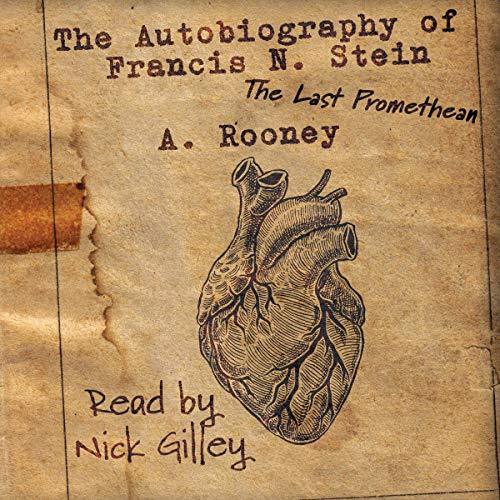 The Autobiography of Francis N. Stein: The Last Promethean Audiobook By A. Rooney cover art