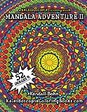 Mandala Adventure II: A Kaleidoscopia Coloring Book