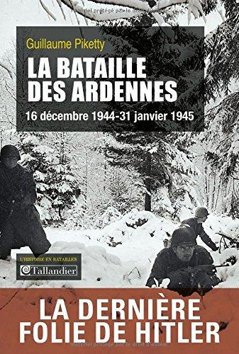 La Bataille Des Ardennes 16 Decembre 1944 31 Janvier 1945