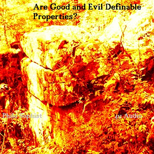 Are Good and Evil Definable Properties Across Cultures and Eras? cover art