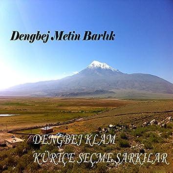 Dengbej Klam / Kürtçe Seçme Şarkılar