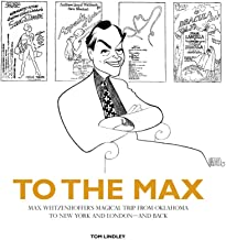 To The Max: Max Weitzenhoffer's Magical Trip from Oklahoma to New York and London―and Back