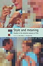 Style and Meaning: Studies in the Detailed Analysis of Film
