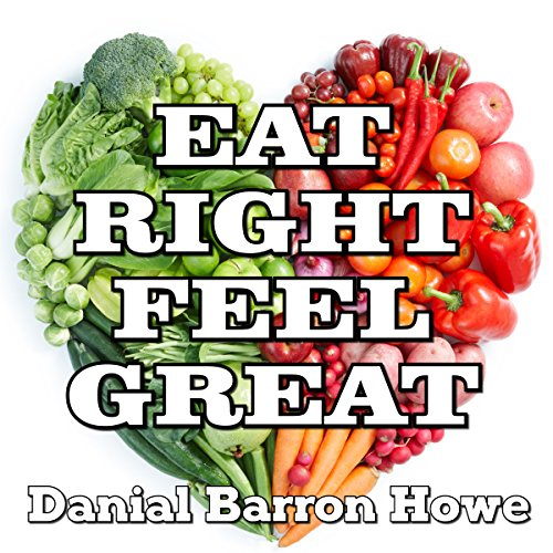 Eat Right - Feel Great! The Answer to Incredible Personal Energy and Vitality audiobook cover art