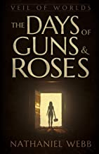 The Days of Guns and Roses (Veil of Worlds)