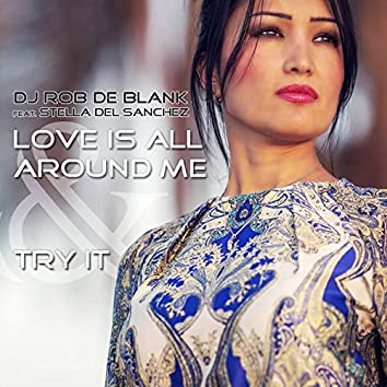 Love Is All Around Me & Try It
