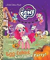An Egg-Cellent Costume Party! (My Little Pony) (Little Golden Book)