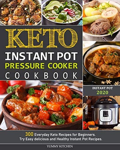 Keto Instant Pot Pressure Cooker Cookbook 300 Everyday Keto Recipes for Beginners Try Easy delicious product image