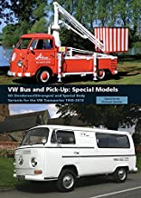 VW Bus and Pick-Up: Special Models: SO (Sonderausfhrungen) and Special Body Variants for the VW Transporter 1950-2010
