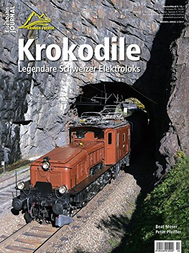 Krokodile - Legendäre Schweizer Elektroloks - Eisenbahn-Journal Bahnen + Berge 2-2017