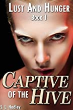 Captive of the Hive (Lust and Hunger Book 1)