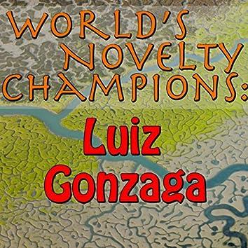World's Novelty Champions: Luiz Gonzaga