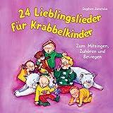 24 Lieblingslieder für Krabbelkinder: Zum Mitsingen, Zuhören und Bewegen