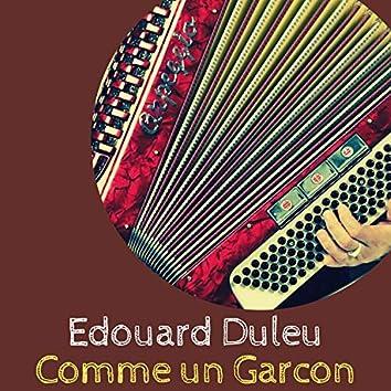 Edouard Duleu - Comme un Garcon