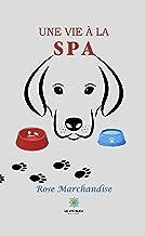 Une vie à la SPA: Histoire d'animaux