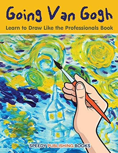 Going Van Gogh Learn to Draw Like the Professionals Book product image