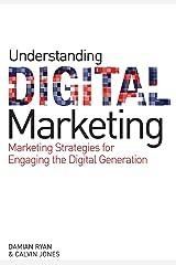 Understanding Digital Marketing: Marketing Strategies for Engaging the Digital Generation Hardcover