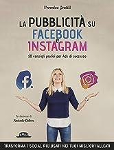 Permalink to La pubblicità su Facebook e Instagram. 50 consigli pratici per Ads di successo PDF