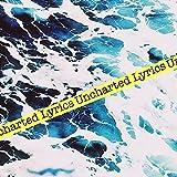Uncharted Lyrics: 1 [Explicit]