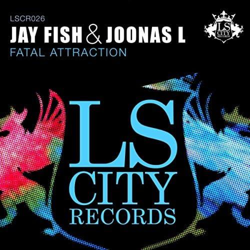 Jay Fish & Joonas L