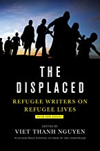 Displaced: Refugee Writers on Refugee Lives
