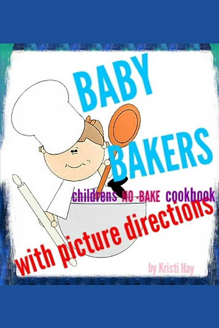 気難しい葉グリットBaby bakers: Children's no-bake Cookbook with picture directions