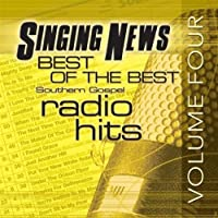 Singing News Best Of Best South by Singing News Best of the Best Southern Gospel