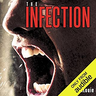 The Infection                   By:                                                                                                                                 Craig DiLouie                               Narrated by:                                                                                                                                 Peter Ganim                      Length: 12 hrs and 33 mins     98 ratings     Overall 3.8
