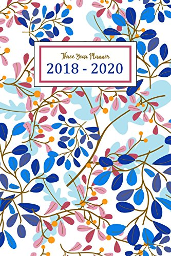 2018 - 2020 Three Year Planner: Monthly Schedule Organizer | Three Year - 36 Months Calendar | Agenda Planner For The Next Three Years, Appointment ... Monthly Calendar Academic Planner) (Volume 2)
