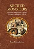 Sacred Monsters: Mysterious and Mystical Creatures of Scripture, Talmud and Midrash - Natan Slifkin