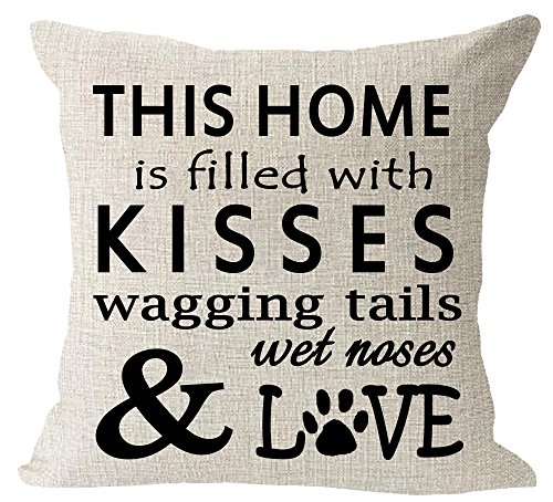 This Home is Filled with Kisses Wagging Tail Wet Nose Love Dog Paws Cotton Linen Square Throw Pillow Case Decorative Cushion Cover Pillowcase Sofa 18'x 18'