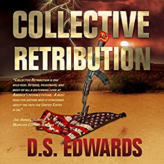 Collective Retribution                   By:                                                                                                                                 D. S. Edwards                               Narrated by:                                                                                                                                 D. S. Edwards                      Length: 11 hrs and 25 mins     89 ratings     Overall 3.9