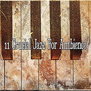 11 Crucial Jazz for Ambience