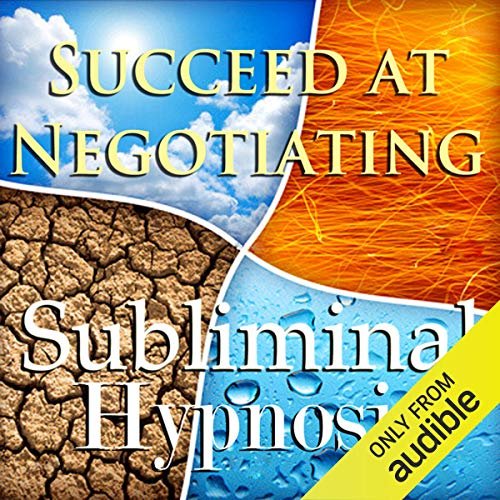 Succeed at Negotiating with Subliminal Affirmations cover art
