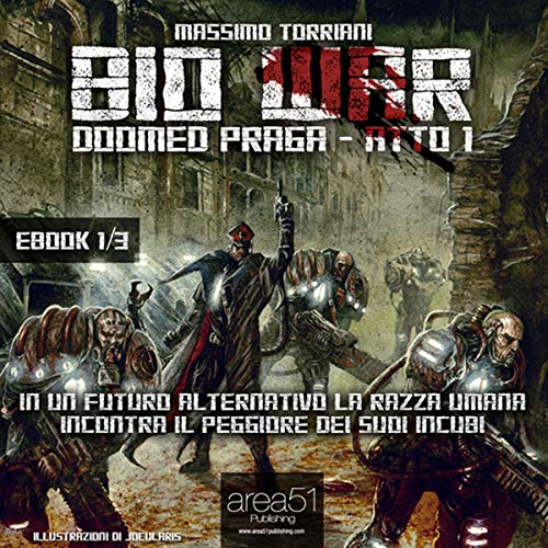 Bio War: Doomed Praga – Atto 1 [Bio War: Doomed Prague – Act 1] audiobook cover art