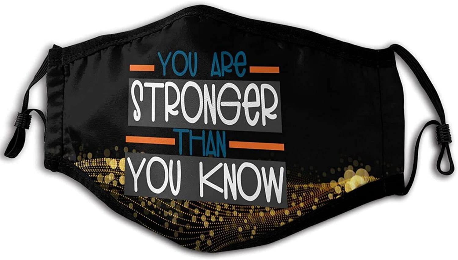 You are Stronger Than You Know Face Mask Dustproof Breathable Protective Bandanas Reusable Adjustable Balaclava