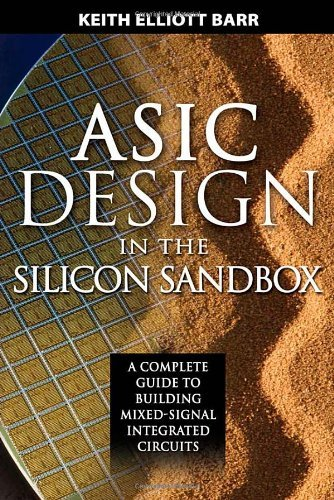 ASIC Design in the Silicon Sandbox: A Complete Guide to Building Mixed-Signal Integrated Circuits (English Edition)
