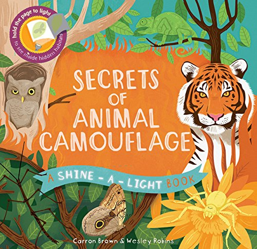 Secrets of Animal Camouflage: A Shine-a-Light Book