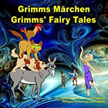 Grimms Märchen, Zweisprachig in Deutsch und Englisch. Grimms' Fairy Tales, Bilingual in German and English: Dual Language Illustrated Book for Children (German and English Edition) (German Edition)