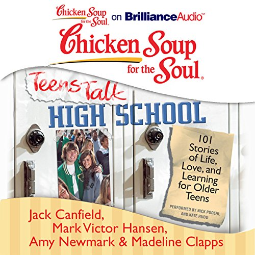 Chicken Soup for the Soul: Teens Talk High School cover art
