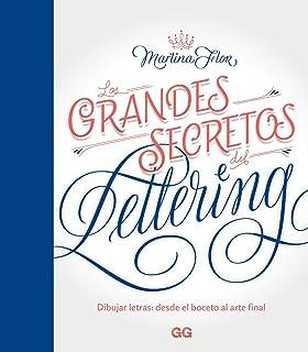 Los grandes secretos del lettering Dibujar letras: desde el boceto al arte final. GGDIY: Amazon.es: Flor, Martina, Monzó Nebot, Esther: Libros