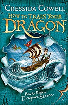How to Train Your Dragon: How to Ride a Dragon's Storm: Book 7 by [Cressida Cowell]