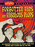 Forgotten Fads and Fabulous Flops: An Amazing Collection of Goofy Stuff That Seemed Like a Good Idea at the Time