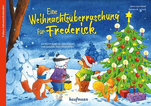 Eine Weihnachtsüberraschung für Frederick: Ein Adventskalender zum Vorlesen und Gestalten eines Fensterbildes (Adventskalender mit Geschichten für Kinder: Ein Buch zum Vorlesen und Basteln)