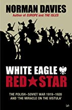 White Eagle, Red Star: The Polish-Soviet War 1919-20