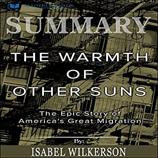 Summary: The Warmth of Other Suns     The Epic Story of America's Great Migration              By:                                                                                                                                 Readtrepreneur Publishing                               Narrated by:                                                                                                                                 Erich Bailey                      Length: 1 hr and 30 mins     17 ratings     Overall 4.5