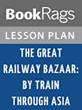 Lesson Plan The Great Railway Bazaar: By Train Through Asia by Paul Theroux